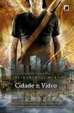 Livro - Cidade de vidro (Vol.3 Os Instrumentos Mortais)