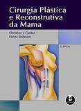 Livro - Cirurgia Plástica e Reconstrutiva da Mama