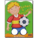 Livro - Col. Dedinhos: Lucas, O Artilheiro - Cms editora ltda
