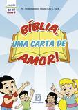 Livro - Coleção sementinhas de fé - volume 4 - Bíblia uma carta de amor!
