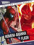 Livro - Coleção Super-Heróis Volume 1: Homem-Aranha e Flash