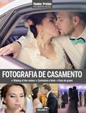 Livro - Coleção Técnica&Prática Fotografia Social: Fotografia de Casamento