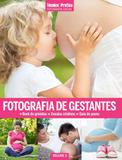 Livro - Coleção Técnica&Prática Fotografia Social: Fotografia de Gestantes