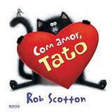 Livro - Com amor, Tato
