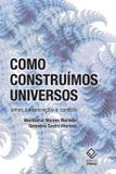 Livro - Como construímos universos