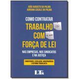 Livro - Como Contratar Trab.Com Forca De Lei - 01Ed/17 - Ltr editora
