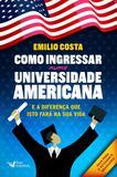 Livro - Como Ingressar Numa Universidade Americana