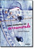 Livro - Como Reconquistar Seu Ex-namorado - Frl - farol literario (dcl)