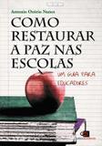 Livro - Como restaurar a paz nas escolas Um guia para educadores - Eco - contexto