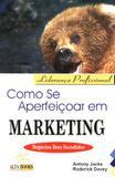 Livro - Como Se Aperfeicoar Em Marketing - Alb - alta books