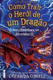 Livro - Como trair o herói de um dragão