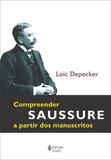 Livro - Compreender Saussure a partir dos manuscritos