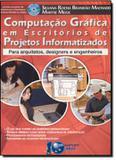 Livro - Computacao Grafica Em Escritorios De Projetos Informatizados - Bra - brasport