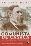 Livro - Comunista de Casaca: a vida revolucionária de Friedrich Engels - A vida revolucionária de Friedrich Engels