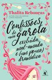 Livro - Confissões de uma garota excluída, mal-amada e (um pouco) dramática