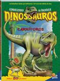 Livro - Conhecendo os incríveis dinossauros: carnívoros