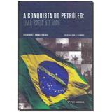 Livro - Conquista Do Petroleo, A - Uma Saga No Mar - Fgv
