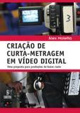 Livro - Criação de curta-metragem em vídeo digital