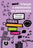 Livro - Crianças e Adolescentes em Psicoterapia