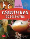 Livro - Criaturas gosmentas
