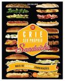 Livro - Crie seu próprio sanduíche : Mais de 60.000 combinações