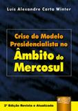 Livro - Crise do Modelo Presidencialista no Âmbito do Mercosul