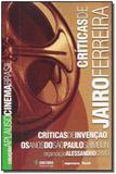 Livro - Criticas De Jairo Ferreira - Col.Aplauso - Imprensa oficial