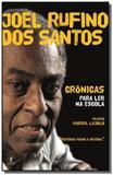 Livro - Crônicas para ler na escola - Joel Rufino dos santos