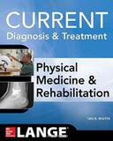 Livro Current Diagnosis and Treatment Physical Medicine and Rehabilitation - Mcgraw-hill education / medical