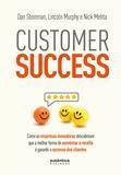 Livro - Customer Success: como as empresas inovadoras descobriram que a melhor forma de aumentar a receita é garantir o sucesso dos clientes
