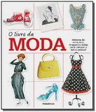 Livro da moda, o: historia do vestuario, imagens e - Publifolha