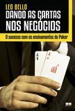 Livro - Dando as cartas nos negócios - O sucesso com os ensinamentos do Poker