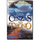 Livro - Das Cinzas Ao Trono - Ifc editora