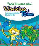 Livro de atividades - para brincar com vinicius e tom - rio 2016 - Leya editora