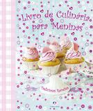 Livro de culinária para meninas - Deliciosas receitas