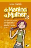 Livro - De menina a mulher 2: Tudo que você precisa saber para superar seus grilos com a aparência e arrasar sempre