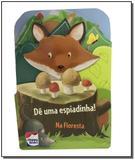 Livro - De Uma Espiadinha! Floresta - Happy books