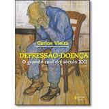 Livro - Depressão-doença - O grande mal do século XXI