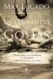 Livro - Derrubando Golias - Descubra como superar os maiores obstáculos de sua vida