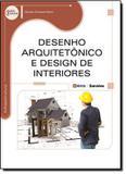 Livro - Desenho Arquitetonico e Design de Interiores Campo - Sru - saraiva universitario