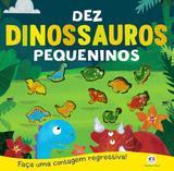 Livro - Dez dinossauros pequeninos
