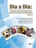 Livro Dia A Dia Tópicos Selecionados Em Especialidades Veterinária - Medvet