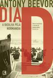 Livro - Dia D: a batalha pela Normandia
