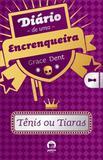 Livro - Diário de uma encrenqueira: tênis ou tiaras (Vol. 1)