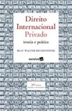 Livro - Direito Internacional Privado : Teoria e prática - 20ª edição de 2019