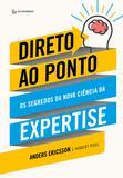 Livro - Direto ao Ponto - Os segredos da nova ciência da expertise