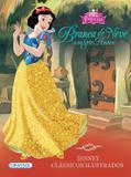 Livro - Disney clássicos ilustrados - Branca de Neve