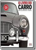 Livro do carro, o - enciclopedia visual - Globo