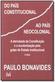 Livro - Do país constitucional ao país neocolonial - 1 ed./2009