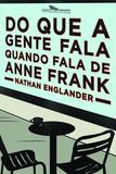 Livro - Do que a gente fala quando fala de Anne Frank